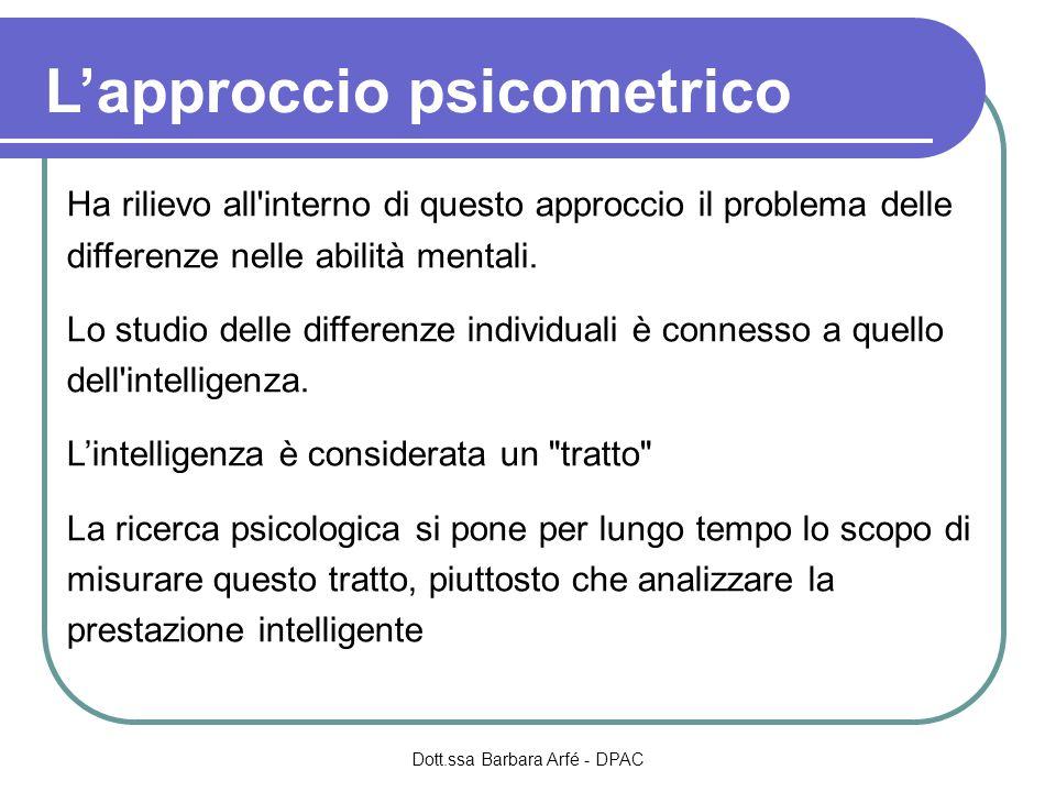 Lapproccio psicometrico Ha rilievo all interno di questo approccio il problema delle differenze nelle abilità mentali.