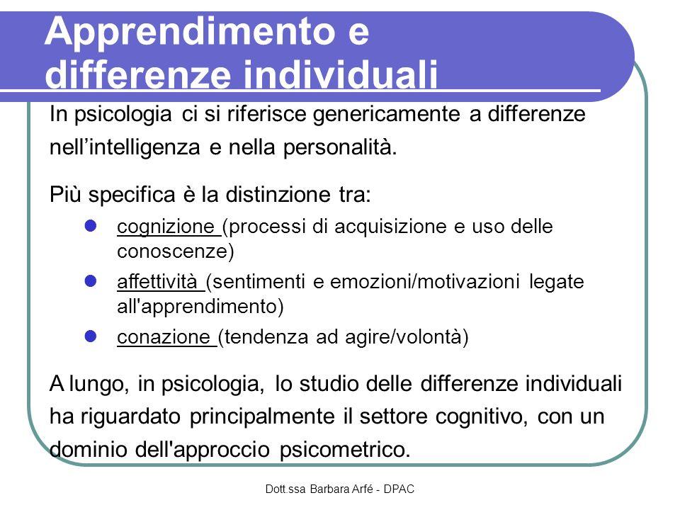 Apprendimento e differenze individuali In psicologia ci si riferisce genericamente a differenze nellintelligenza e nella personalità.