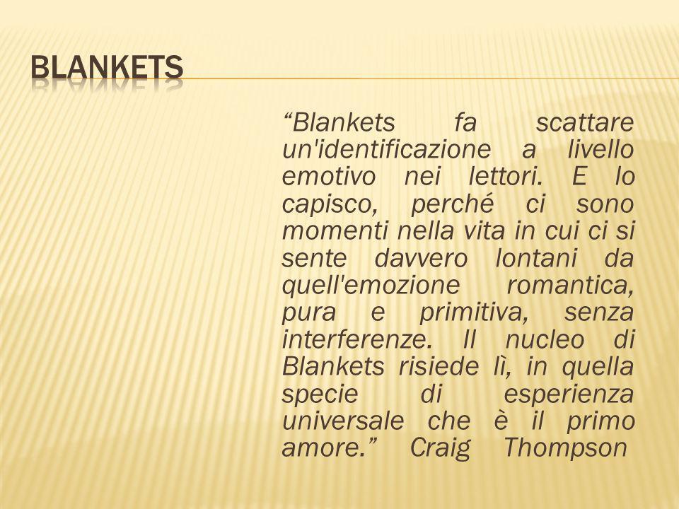 Blankets fa scattare un'identificazione a livello emotivo nei lettori. E lo capisco, perché ci sono momenti nella vita in cui ci si sente davvero lont