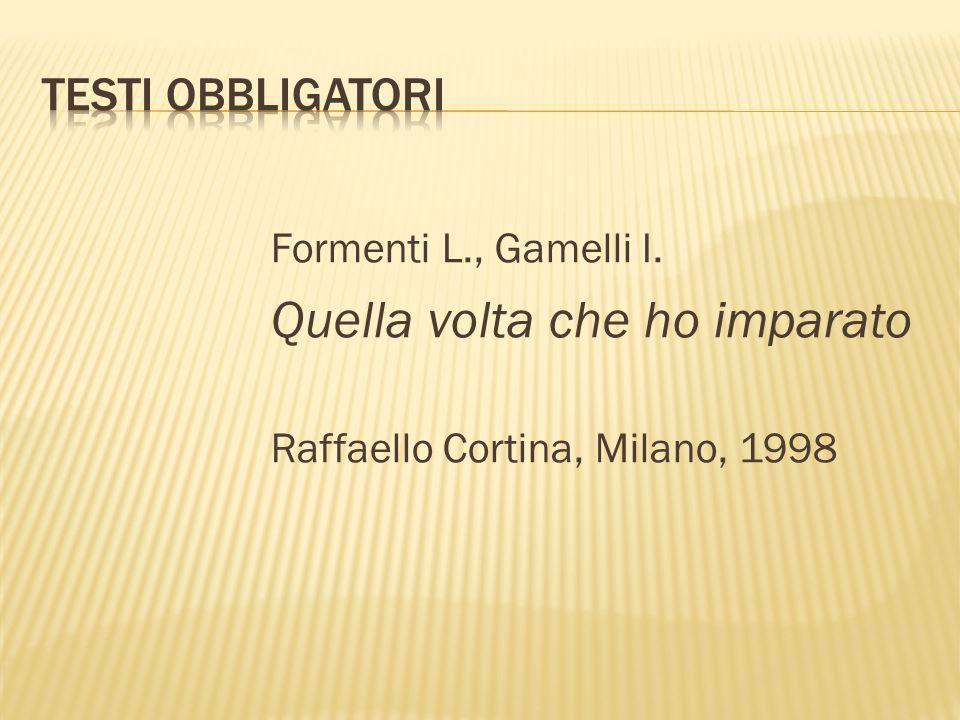 Formenti L., Gamelli I. Quella volta che ho imparato Raffaello Cortina, Milano, 1998