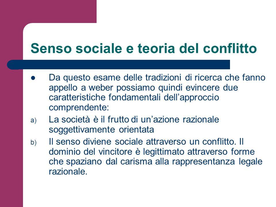 Senso sociale e teoria del conflitto Da questo esame delle tradizioni di ricerca che fanno appello a weber possiamo quindi evincere due caratteristich