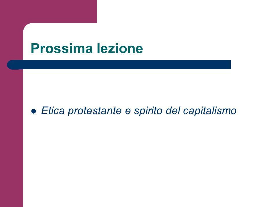 Prossima lezione Etica protestante e spirito del capitalismo