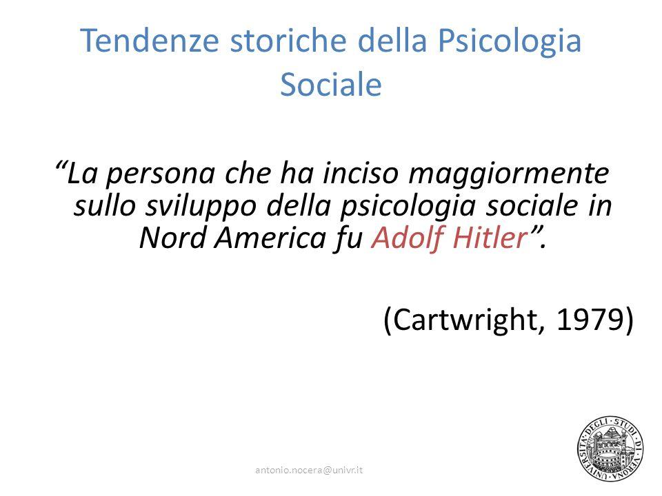 Tendenze storiche della Psicologia Sociale La persona che ha inciso maggiormente sullo sviluppo della psicologia sociale in Nord America fu Adolf Hitler.