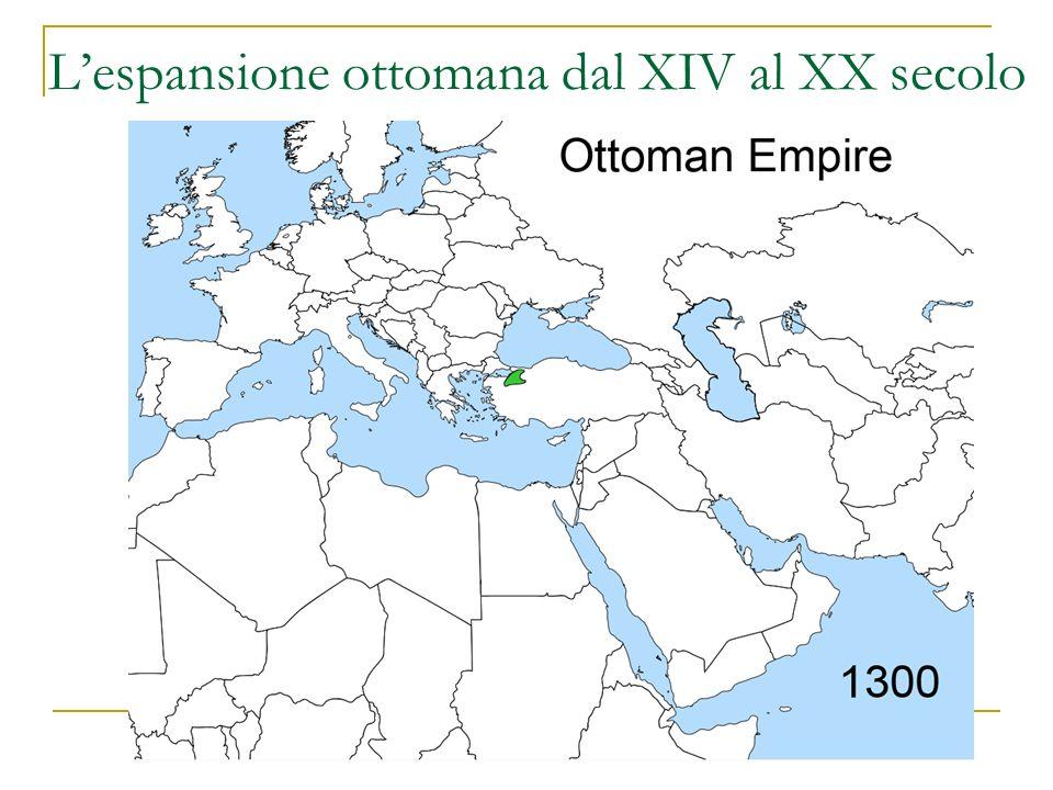 Lespansione ottomana dal XIV al XX secolo