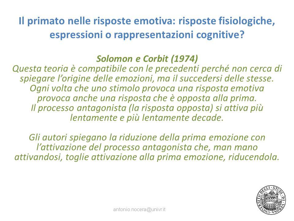 Il primato nelle risposte emotiva: risposte fisiologiche, espressioni o rappresentazioni cognitive.