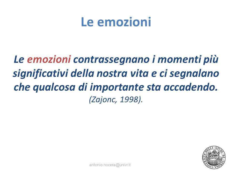 Emozione e cognizione Oggi lopinione prevalente è che le emozioni siano causate da valutazioni cognitive di un oggetto o di un evento rilevante per il sé (Arnold, 1960; Frijda, 1986; Weiner, 1985).