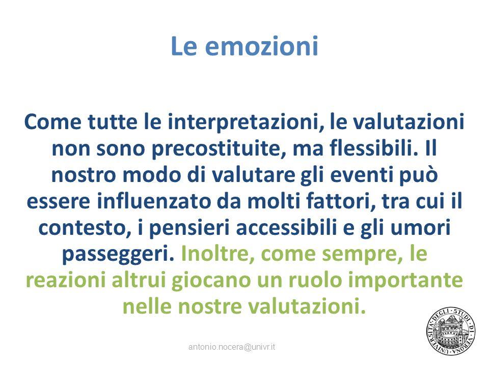 Le emozioni Come tutte le interpretazioni, le valutazioni non sono precostituite, ma flessibili.