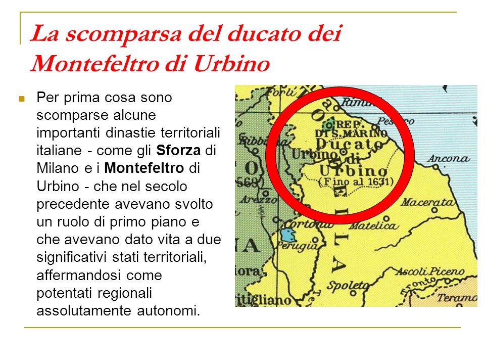 Il Ducato di Urbino, dai Montefeltro ai Della Rovere Possesso dal 1155 dei ghibellini conti e poi duchi di Montefeltro, vicari imperiali, la città di Urbino e il suo contado raggiungono il massimo splendore sotto Federico III di Montefeltro (1444-1482).