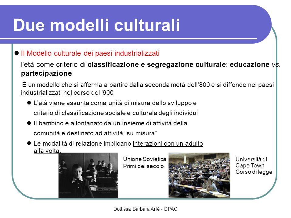 Due modelli culturali Il Modello culturale dei paesi industrializzati letà come criterio di classificazione e segregazione culturale: educazione vs. p