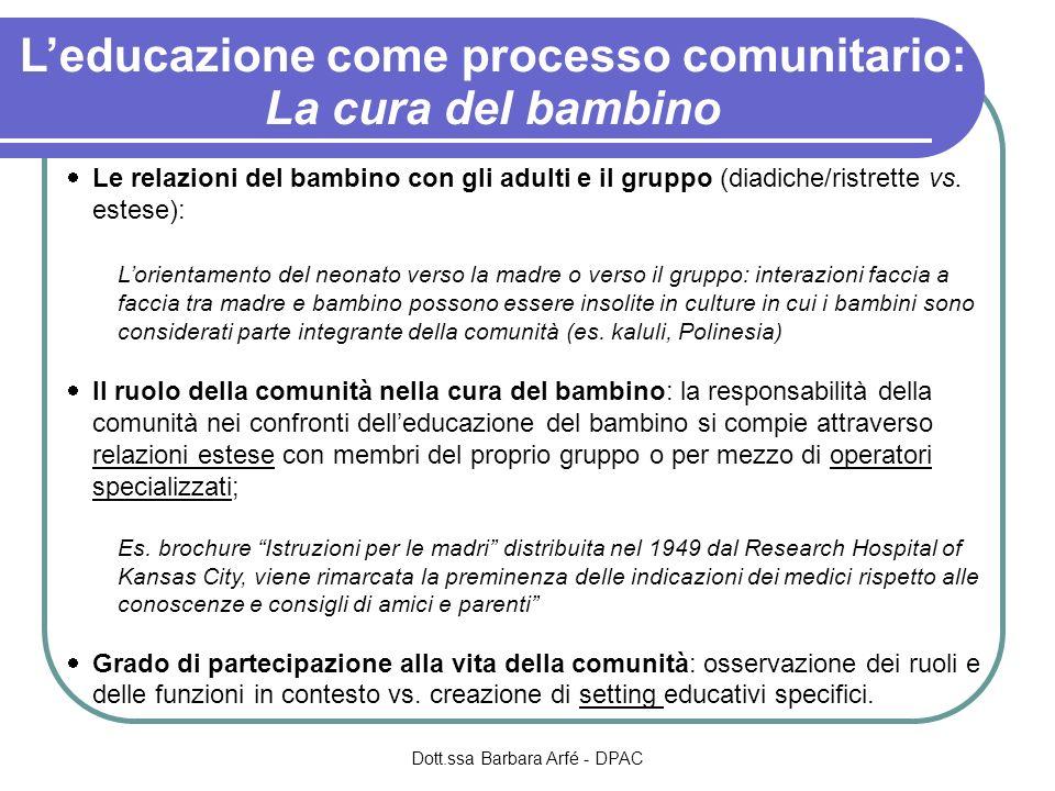 Leducazione come processo comunitario: La cura del bambino Le relazioni del bambino con gli adulti e il gruppo (diadiche/ristrette vs. estese): Lorien