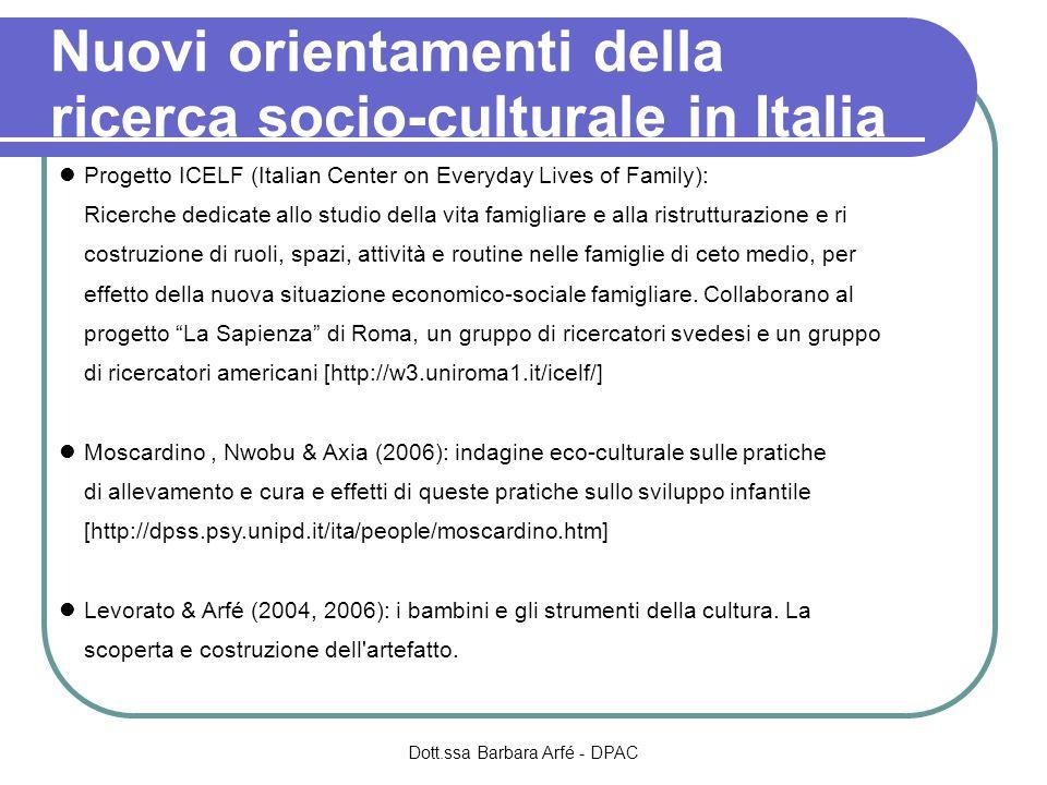Nuovi orientamenti della ricerca socio-culturale in Italia Progetto ICELF (Italian Center on Everyday Lives of Family): Ricerche dedicate allo studio