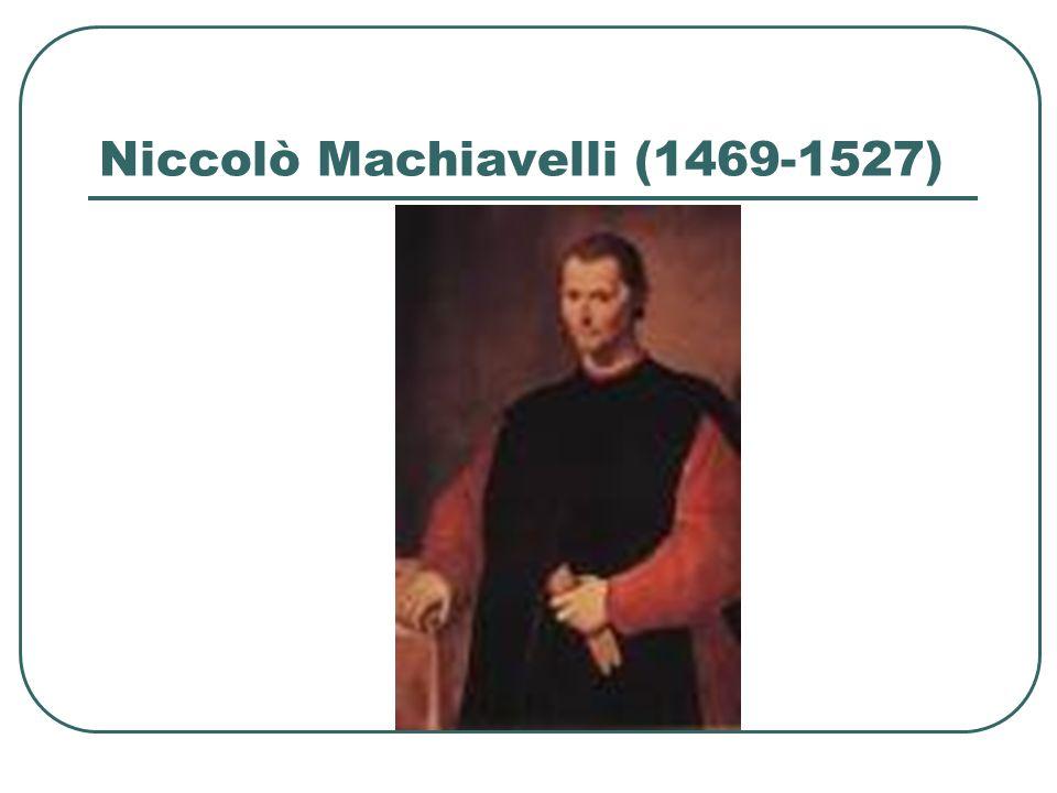 Niccolò Machiavelli (1469-1527)