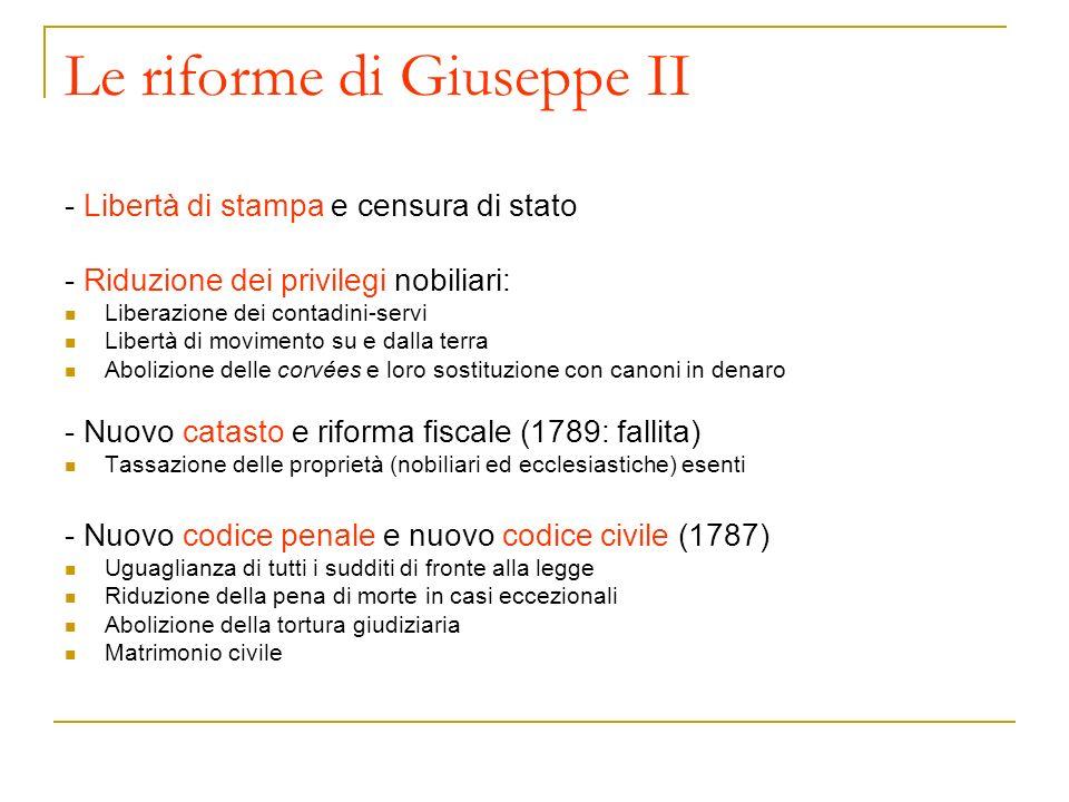 Le riforme di Giuseppe II - Libertà di stampa e censura di stato - Riduzione dei privilegi nobiliari: Liberazione dei contadini-servi Libertà di movim