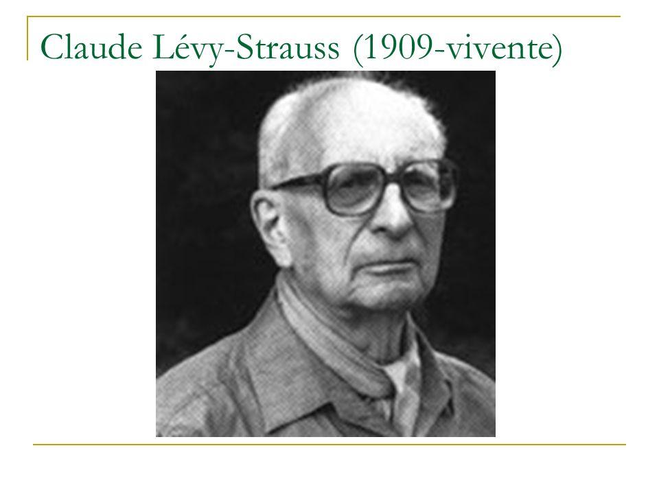 Claude Lévy-Strauss (1909-vivente)