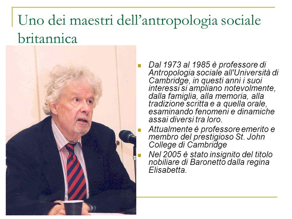 Uno dei maestri dellantropologia sociale britannica Dal 1973 al 1985 è professore di Antropologia sociale all'Università di Cambridge, in questi anni