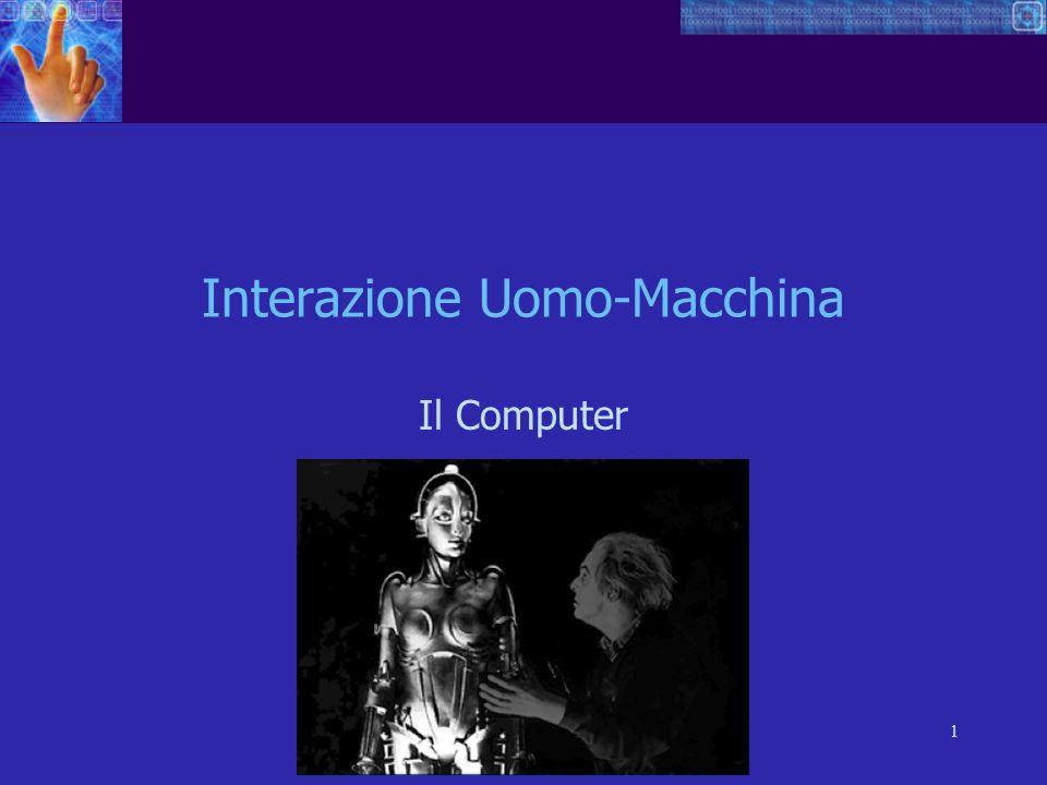 1 Interazione Uomo-Macchina Il Computer