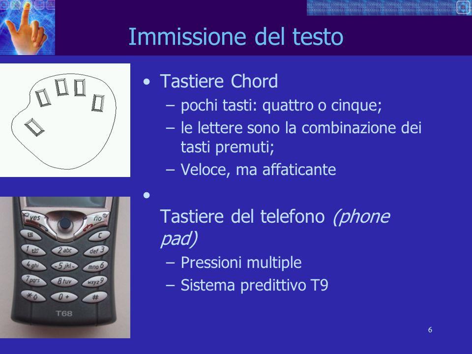 7 Immissione del testo Tasierino numerico (numeric keypad) –Per digitare numeri velocemente: –Calcolatrici, tastiere PC –telefoni Non sono uguali!.