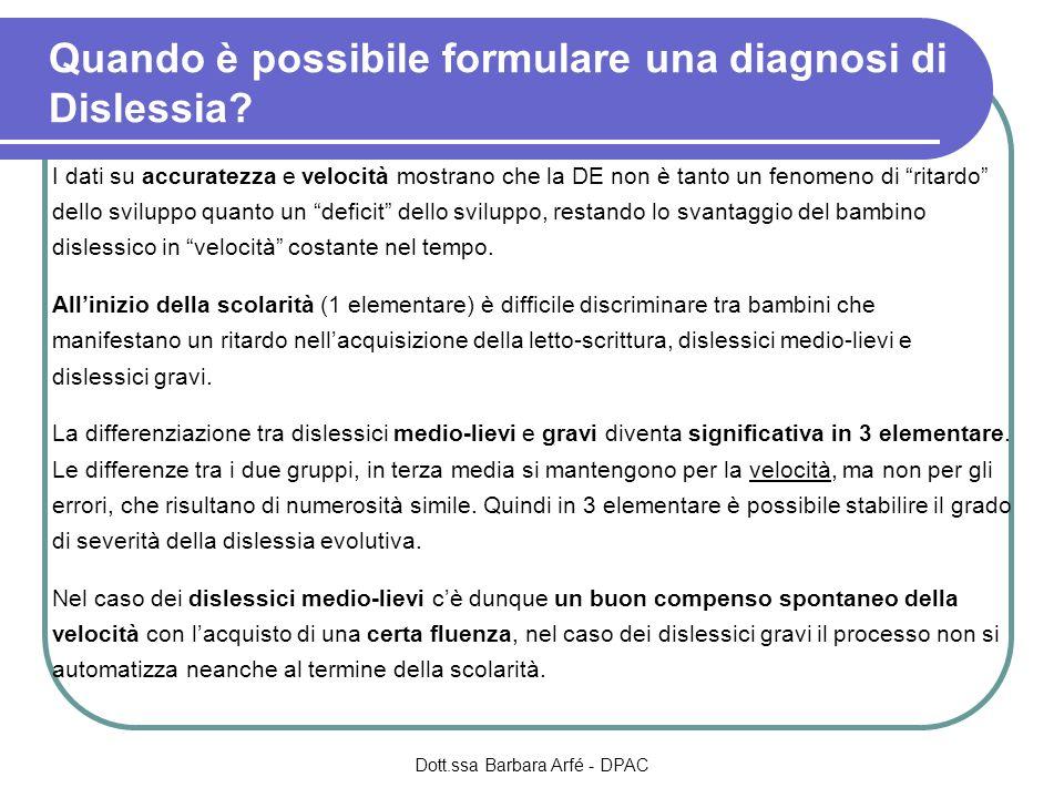 Quando è possibile formulare una diagnosi di Dislessia? I dati su accuratezza e velocità mostrano che la DE non è tanto un fenomeno di ritardo dello s