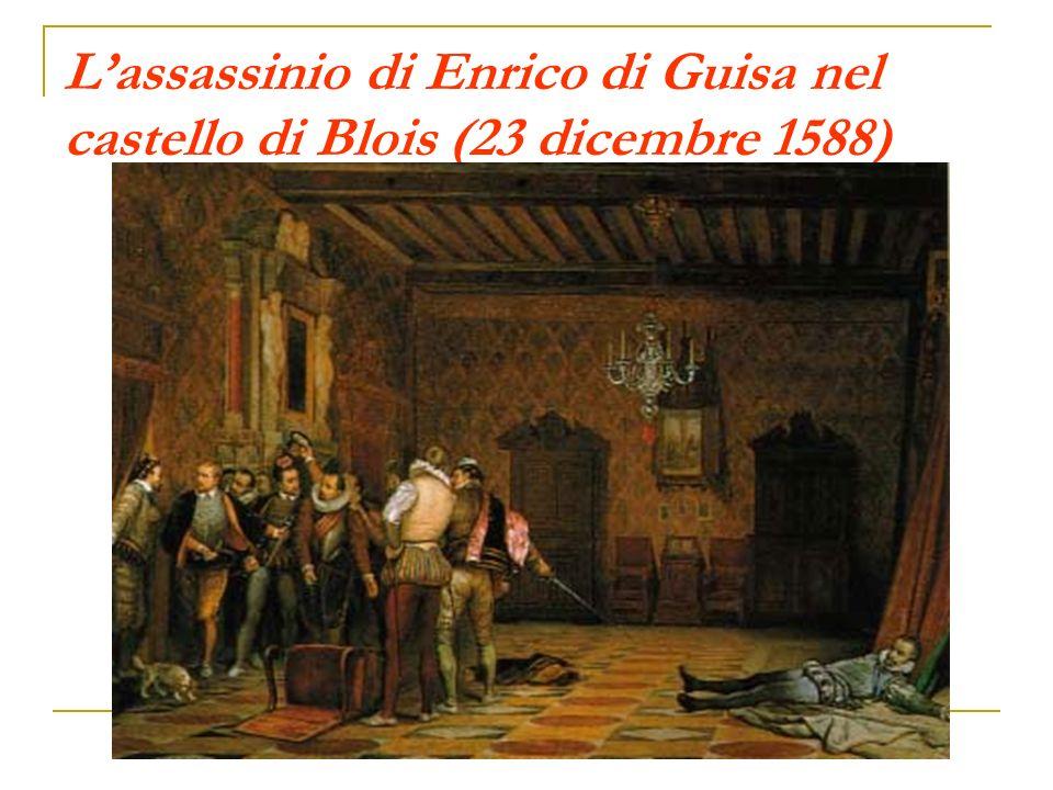 Lassassinio di Enrico di Guisa nel castello di Blois (23 dicembre 1588)