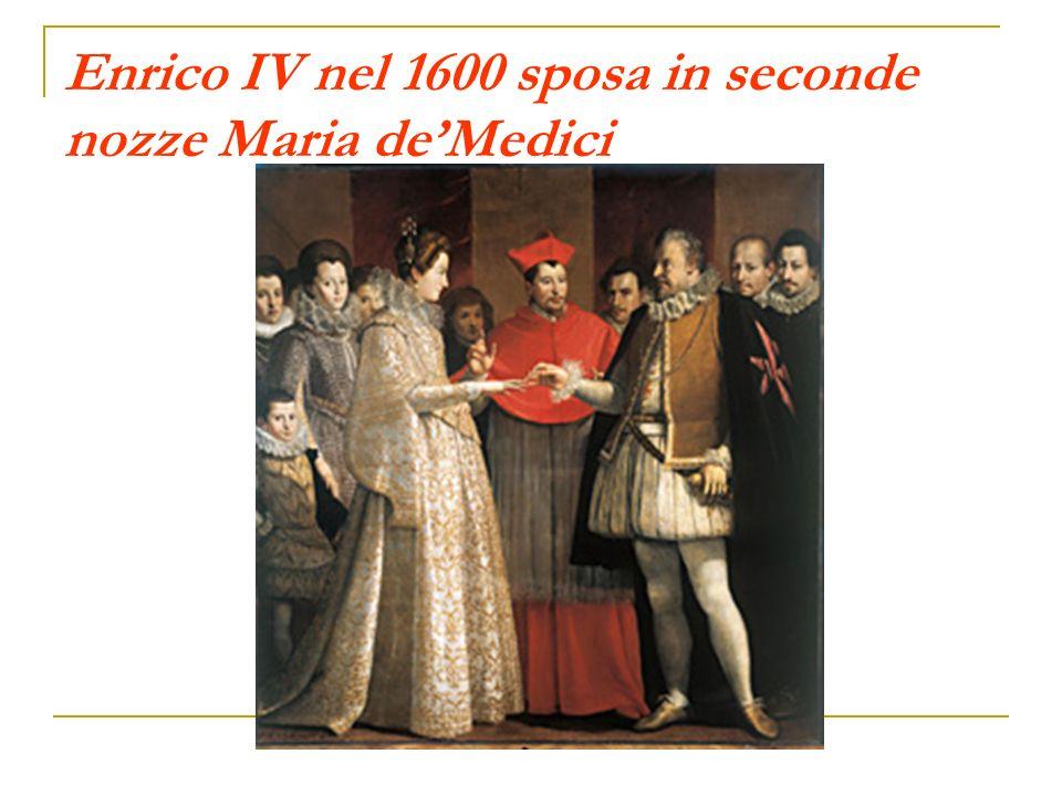 Enrico IV nel 1600 sposa in seconde nozze Maria deMedici