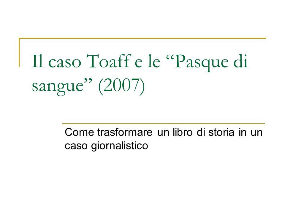 Il caso Toaff e le Pasque di sangue (2007) Come trasformare un libro di storia in un caso giornalistico