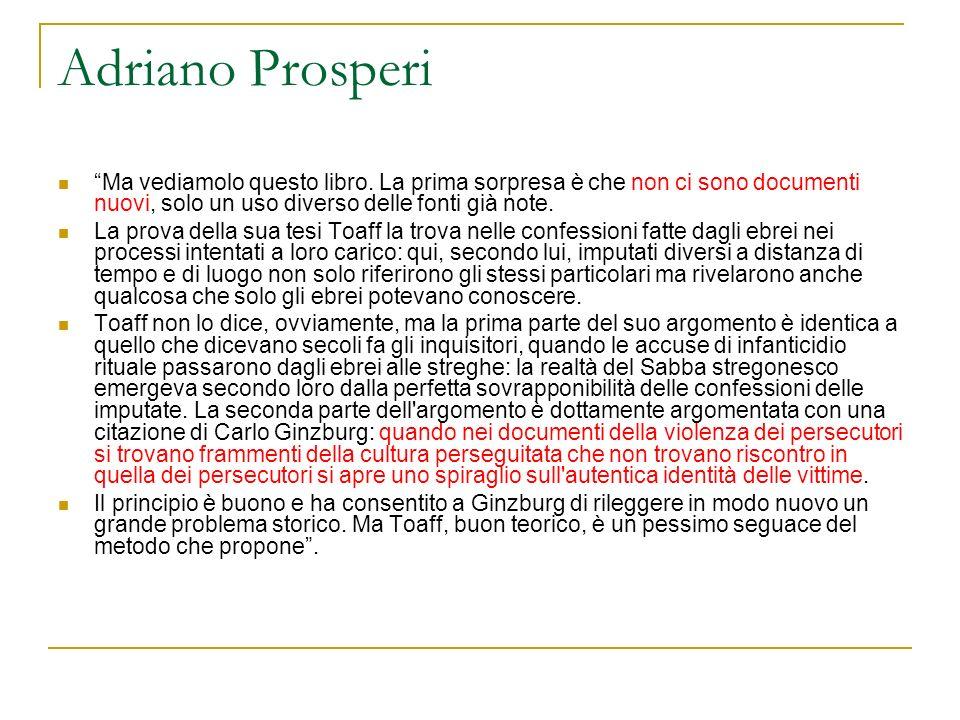 Adriano Prosperi Ma vediamolo questo libro. La prima sorpresa è che non ci sono documenti nuovi, solo un uso diverso delle fonti già note. La prova de