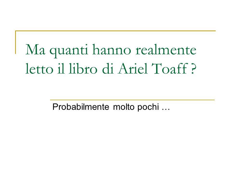 Ma quanti hanno realmente letto il libro di Ariel Toaff ? Probabilmente molto pochi …