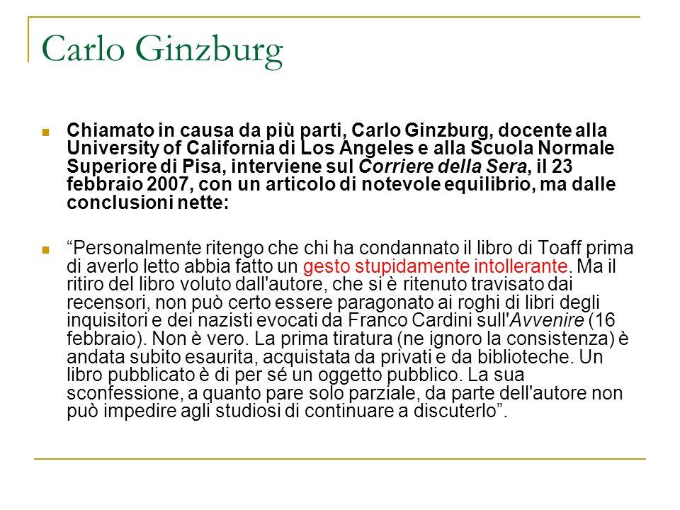 Carlo Ginzburg Chiamato in causa da più parti, Carlo Ginzburg, docente alla University of California di Los Angeles e alla Scuola Normale Superiore di