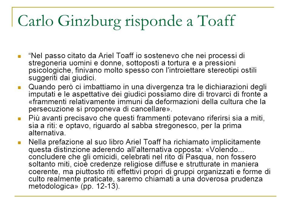 Carlo Ginzburg risponde a Toaff Nel passo citato da Ariel Toaff io sostenevo che nei processi di stregoneria uomini e donne, sottoposti a tortura e a