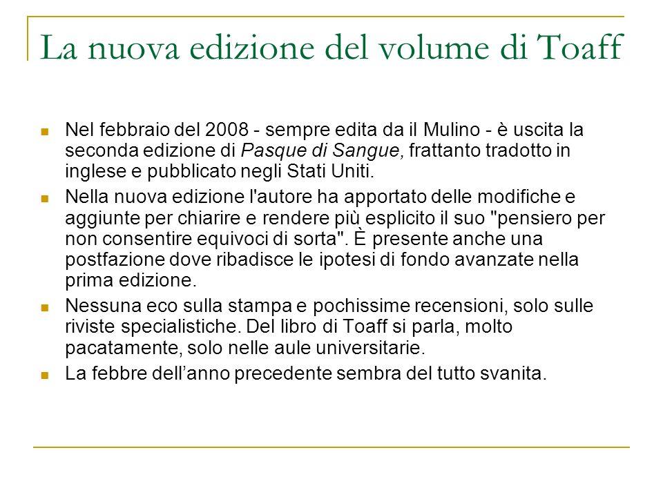La nuova edizione del volume di Toaff Nel febbraio del 2008 - sempre edita da il Mulino - è uscita la seconda edizione di Pasque di Sangue, frattanto