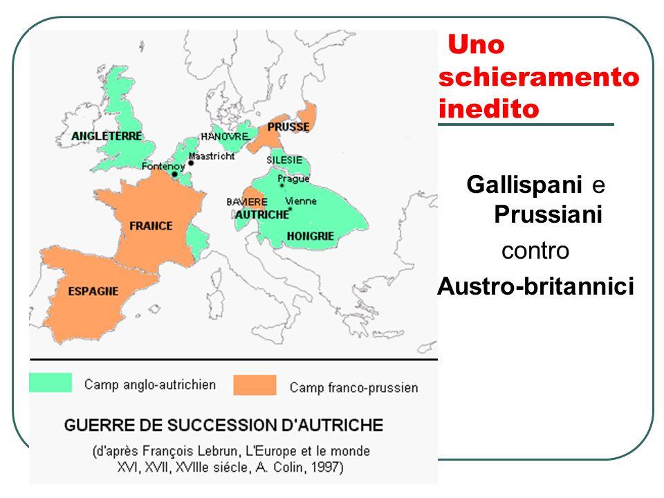 Uno schieramento inedito Gallispani e Prussiani contro Austro-britannici