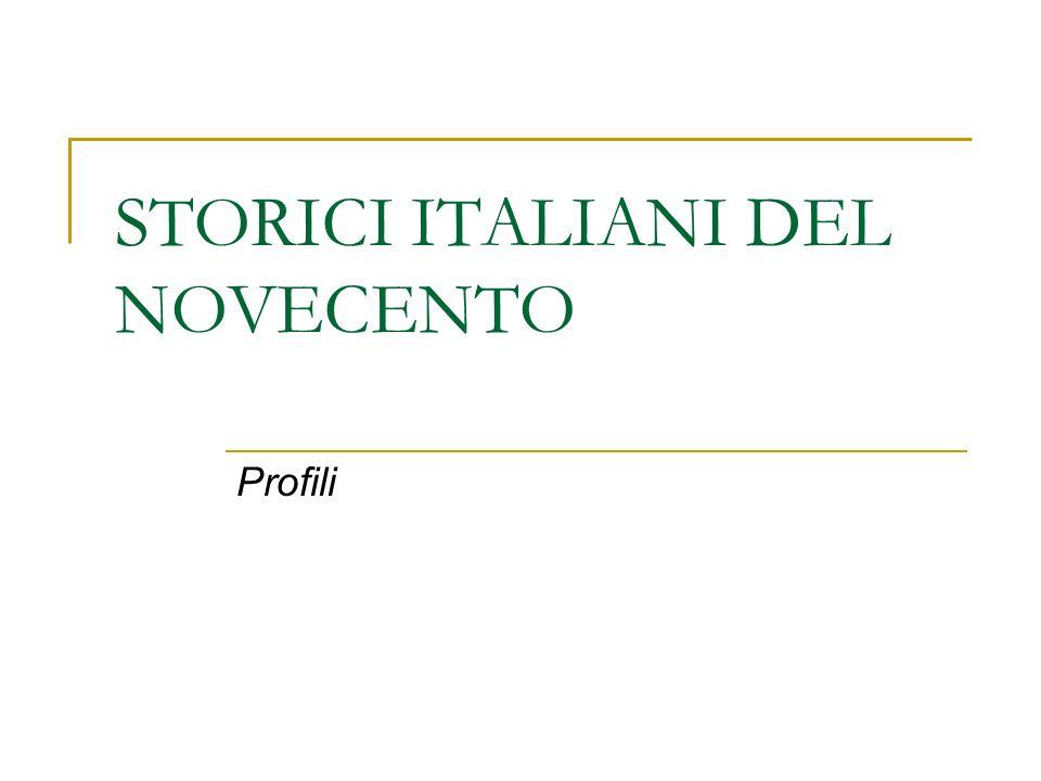 STORICI ITALIANI DEL NOVECENTO Profili