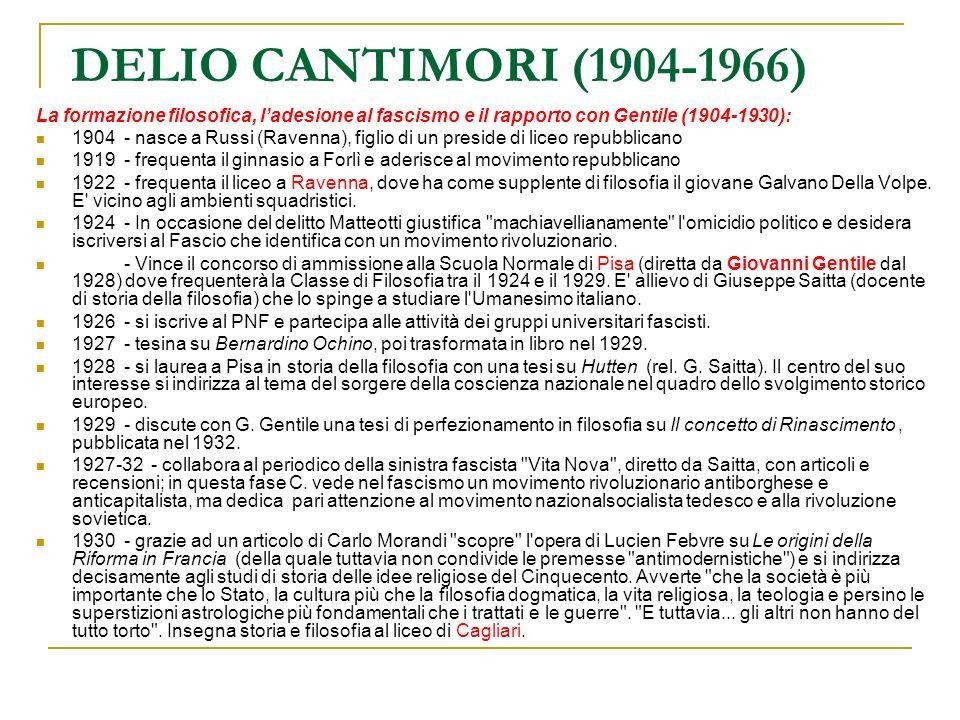 DELIO CANTIMORI (1904-1966) La formazione filosofica, ladesione al fascismo e il rapporto con Gentile (1904-1930): 1904 - nasce a Russi (Ravenna), fig