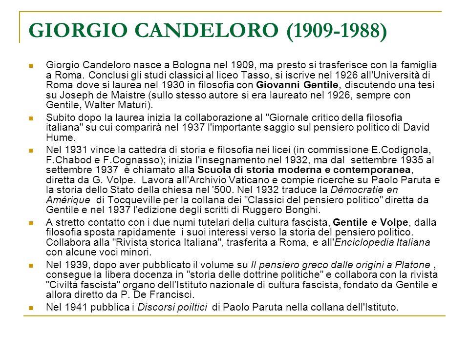 GIORGIO CANDELORO (1909-1988) Giorgio Candeloro nasce a Bologna nel 1909, ma presto si trasferisce con la famiglia a Roma. Conclusi gli studi classici