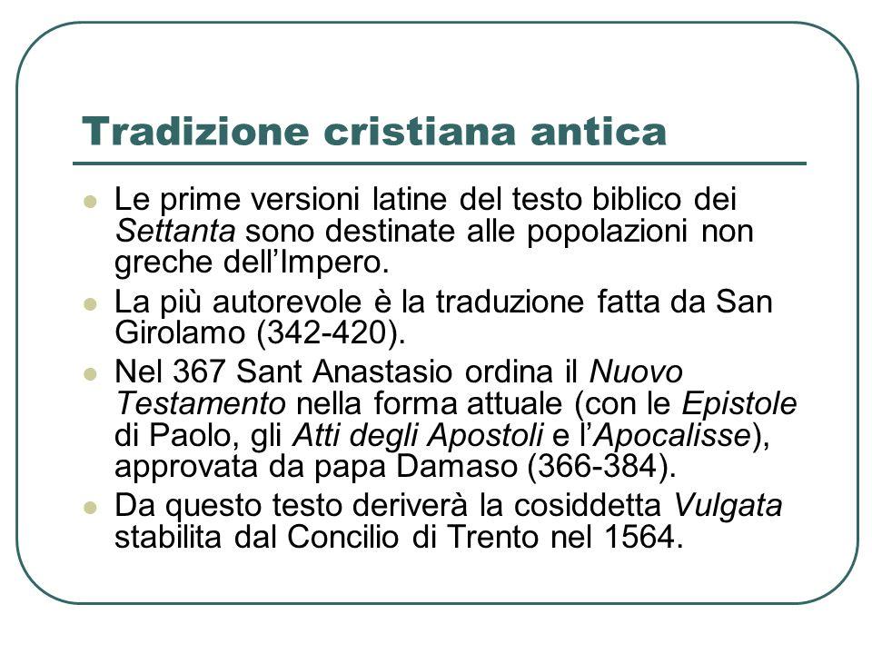 Tradizione cristiana antica Le prime versioni latine del testo biblico dei Settanta sono destinate alle popolazioni non greche dellImpero.