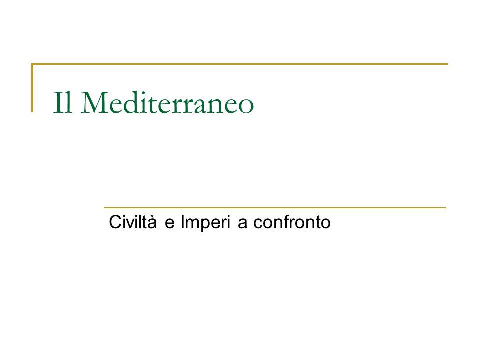 Il Mediterraneo Civiltà e Imperi a confronto