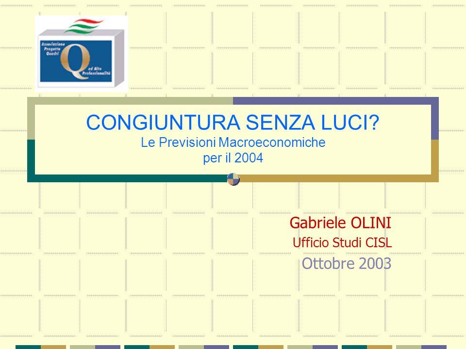 CONGIUNTURA SENZA LUCI.
