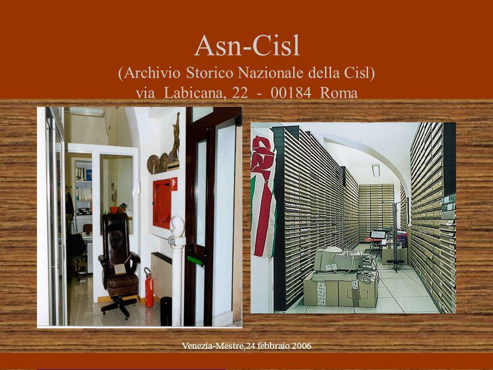 Venezia-Mestre,24 febbraio 2006 Asn-Cisl (Archivio Storico Nazionale della Cisl) via Labicana, 22 - 00184 Roma