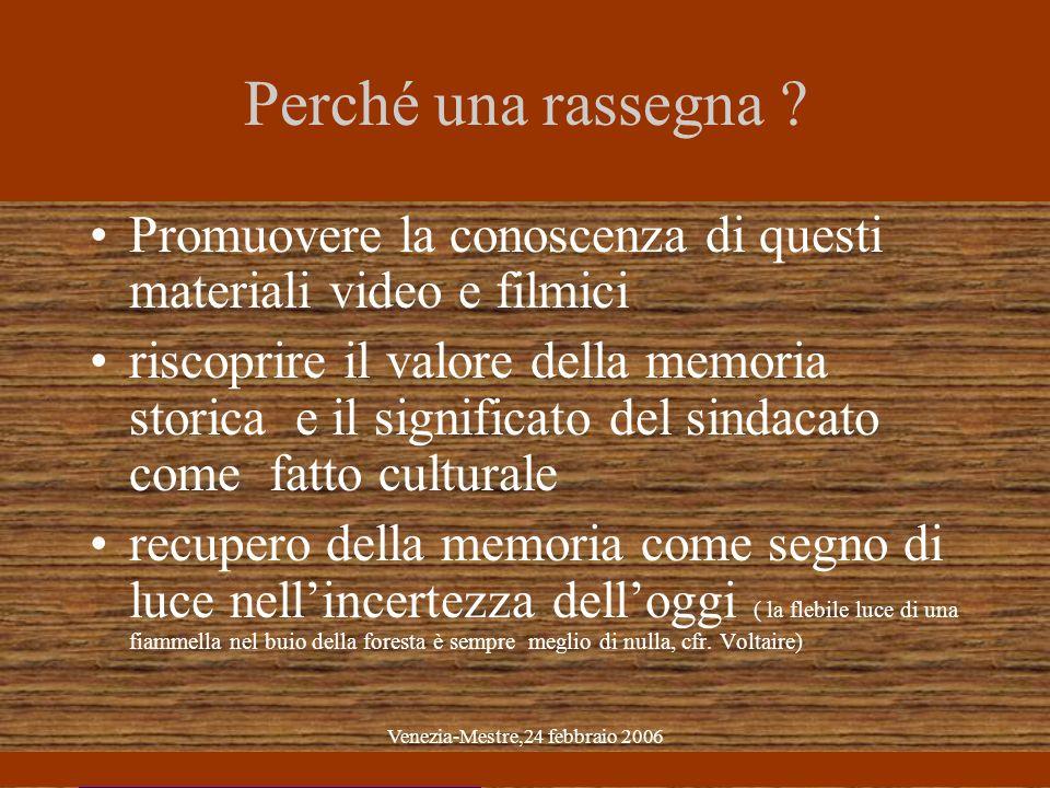Venezia-Mestre,24 febbraio 2006 Perché una rassegna .