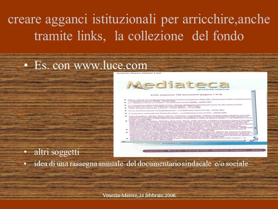 Venezia-Mestre,24 febbraio 2006 creare agganci istituzionali per arricchire,anche tramite links, la collezione del fondo Es.