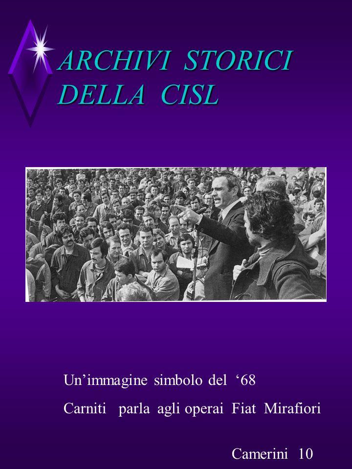 ARCHIVI STORICI DELLA CISL Unimmagine simbolo del 68 Carniti parla agli operai Fiat Mirafiori Camerini 10