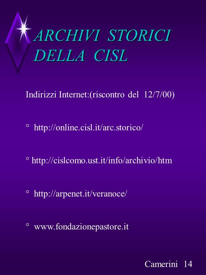 ARCHIVI STORICI DELLA CISL Indirizzi Internet:(riscontro del 12/7/00) ° http://online.cisl.it/arc.storico/ ° http://cislcomo.ust.it/info/archivio/htm
