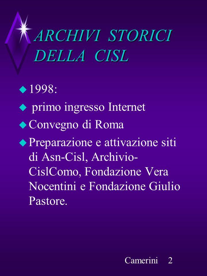 ARCHIVI STORICI DELLA CISL 1998: primo ingresso Internet Convegno di Roma Preparazione e attivazione siti di Asn-Cisl, Archivio- CislComo, Fondazione