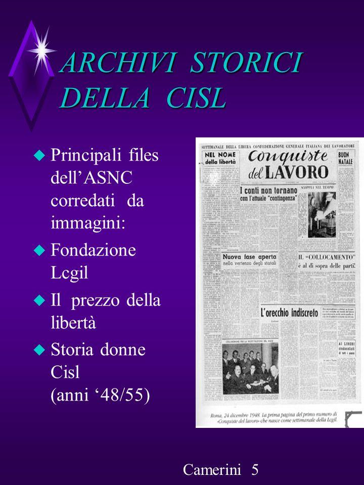 ARCHIVI STORICI DELLA CISL Bibliografia storia Cisl ° Giuseppe Acocella, Storia della Cisl, Roma, 2000.