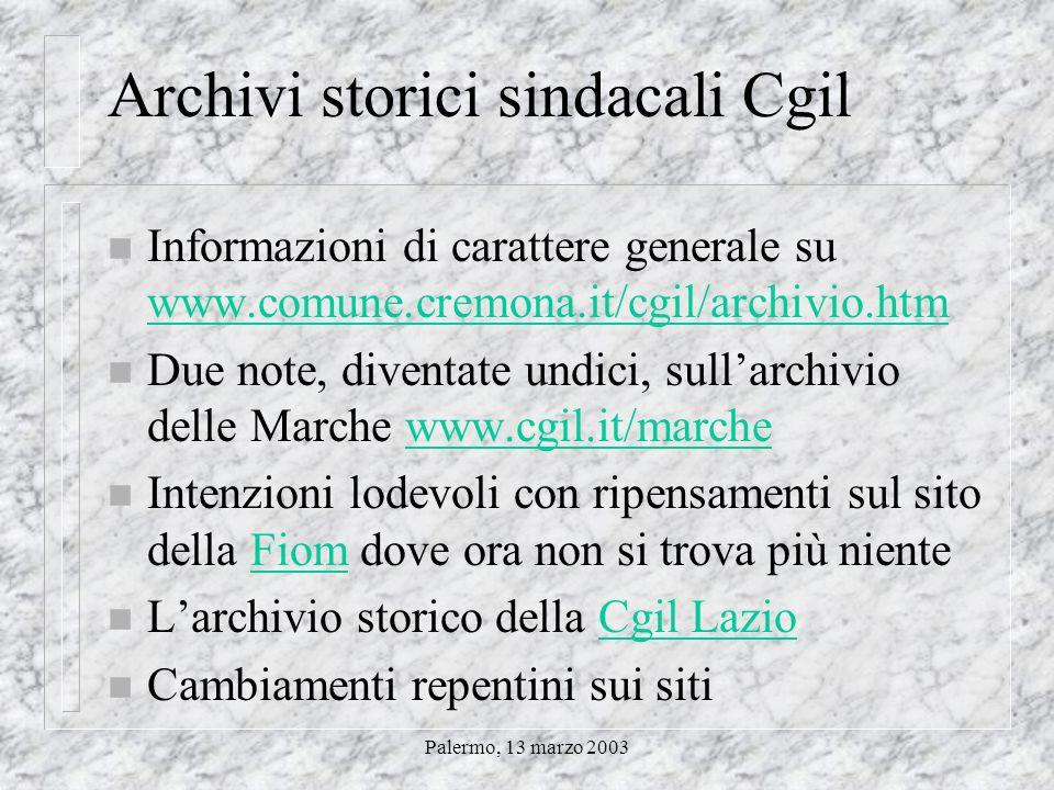 Palermo, 13 marzo 2003 Archivi storici sindacali Cgil n Tre prime indicazioni n il sito della Federazione formazione e ricerca da cui partire per rico