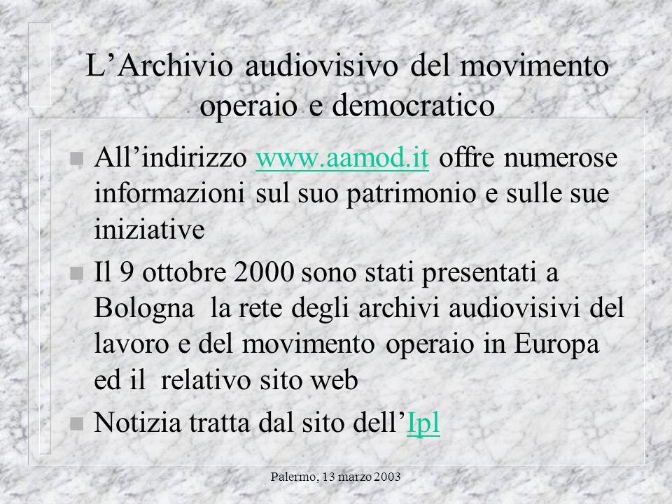 Palermo, 13 marzo 2003 Archivi storici sindacali Cgil n Informazioni di carattere generale su www.comune.cremona.it/cgil/archivio.htm www.comune.cremo