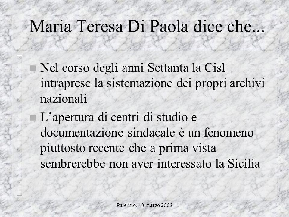 Palermo, 13 marzo 2003 Nel giugno 2001… n Notizie sulla nascita della Cisl in Sicilia n Unassociazione di mestiere del Sud. La Lega di resistenza marm