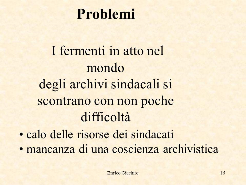 Enrico Giacinto15 Prospettive di ricerca Nascita del sito web degli archivi audiovisivi del movimento operaio Rete archivi storici Cgil Emilia Romagna Celebrazione 100 anni Camere del lavoro