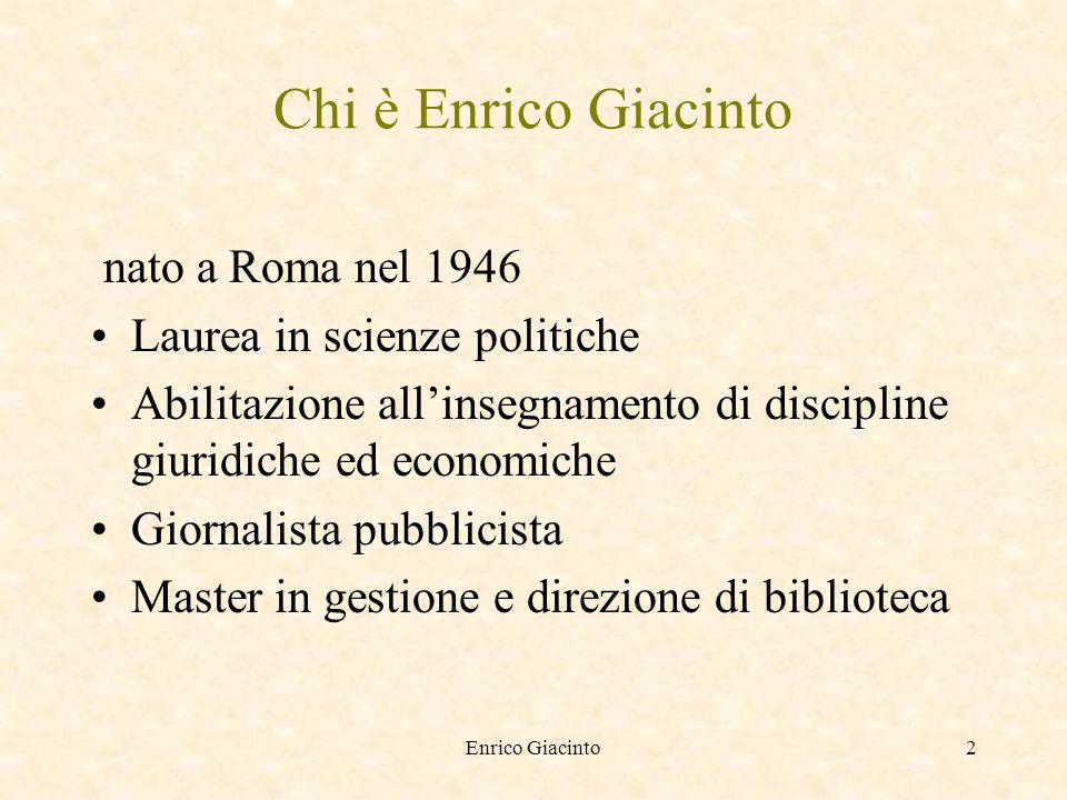 Enrico Giacinto1 Internet e archivi storici sindacali e del lavoro Un primo approccio alle risorse disponibili sulla rete di Enrico Giacinto
