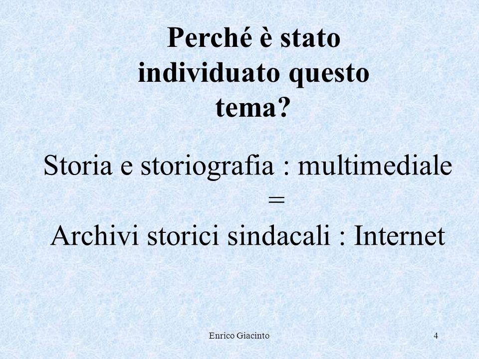 Enrico Giacinto3 Chi è Enrico Giacinto Responsabile della Biblioteca centrale della Cisl Già caporedattore del quotidiano Conquiste del lavoro Già dir